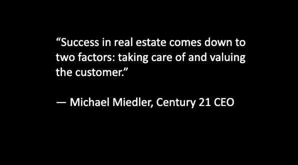 A quote from Michael Miedler Century 21 CEO that says
